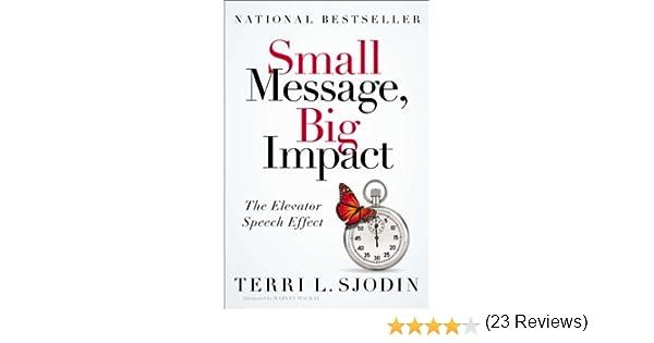 Amazon.com: Small Message, Big Impact: The Elevator Speech Effect ...