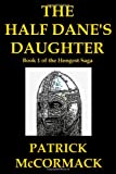 The Half Dane's Daughter, Patrick McCormack, 1466234830