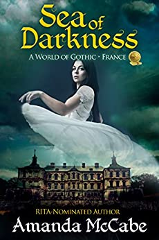 Sea of Darkness: A World of Gothic: France by [McCabe, Amanda]