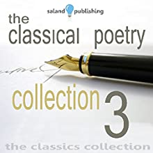 The Classical Poetry Collection, Volume 3 Audiobook by John Keats, William Wordsworth, William Shakespeare, Robert Louis Stevenson, W. B. Yeats, Thomas Hardy, Percy Shelley, John Milton, Wilfred Owen, Kahlil Gilbran Narrated by Ralph Richardson, Richard Burton, Dylan Thomas, John Gielgud, Claire Bloom