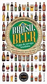 Brasil Beer - O guia de cervejas brasileiras: Mais de 160 cervejarias • Mais de 700 cervejas • Roteiros de nor