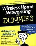 Wireless Home Networking for Dummies®, Walter R. Bruce and Pat Hurley, 0764539108