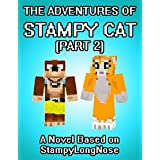 The Adventures Of Stampy Cat: A Novel Based on StampyLongNose (Part 2)