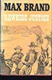 Rawhide Justice, Max Brand, 0396071988