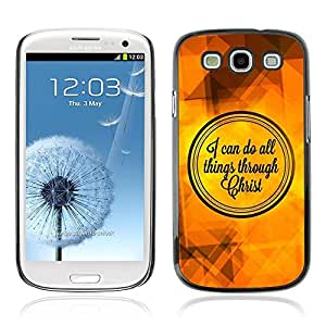 Be Good Phone Accessory // Dura Cáscara cubierta Protectora Caso Carcasa Funda de Protección para Samsung Galaxy S3 I9300 // BIBLE I Can Do All Things Through Christ