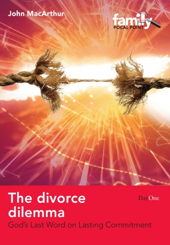 The Divorce Dilemma: God's Last Word on Lasting Commitment (Family Focus) (Family Focal Point)