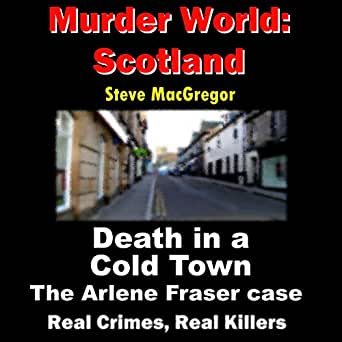 Amazon com: Death in a Cold Town: The Arlene Fraser Case