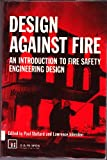 Design Against Fire: Introduction to Fire Safety Engineering Design