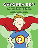 Chicken Boy: A Super Hero with Autism Deals with Doctors & Dentists