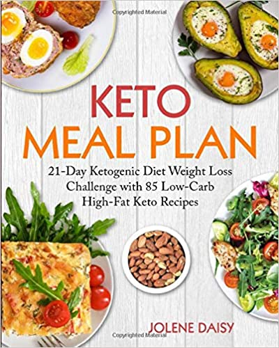 Keto Meal Plan: 21-Day Ketogenic Diet Weight Loss Challenge with 85 Low-Carb High-Fat Keto Recipes