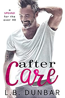 After Care: a romance for the over 40 by [Dunbar, L.B.]