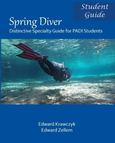 (Spring Diver: Distinctive Specialty Guide for PADI Students)