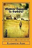 Whatever Happened to Barbara?, Elisabeth Ashe, 1500189421