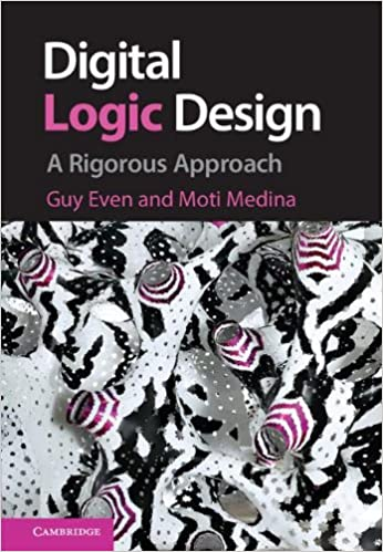 Digital logic design a rigorous approach guy even moti medina digital logic design a rigorous approach guy even moti medina 9781107027534 amazon books fandeluxe Images