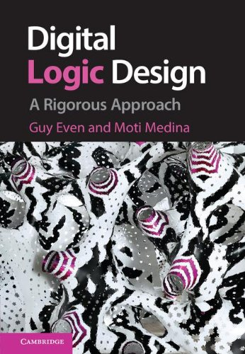 Digital Logic Design: A Rigorous Approach