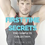 First Time Secrets: The Complete Collection | Mason Lee
