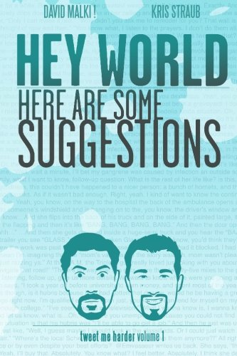 Read Online Hey World Here Are Some Suggestions: Tweet Me Harder ebook