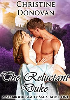 The Reluctant Duke (A Seabrook Family Saga Book 1) by [Donovan, Christine]