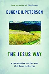 The Jesus Way: A Conversation on the Ways That Jesus Is the Way Kindle Edition