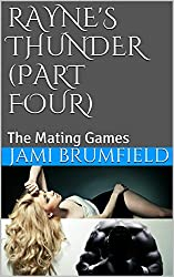 Rayne's Thunder (Part Four): The Mating Games (Dating a Werewolf Series Book 4)