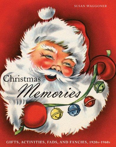 Christmas Memories: Gifts, Activities, Fads, and Fancies, 1920s-1960s -