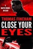 Close Your Eyes (Martin Rhodes) (Volume 1) by  Thomas Fincham in stock, buy online here