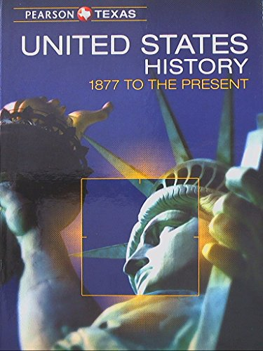 Pearson Texas, United States History, 1877 to the Present, 9780133306972, 0133306976