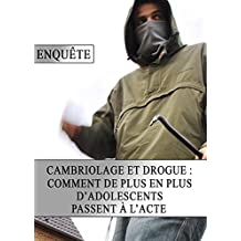 Cambriolage et drogue, comment de plus en plus d'adolescents passent à l'acte (French Edition)
