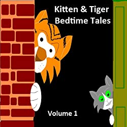 Kitten & Tiger Bedtime Tales, Volume 1