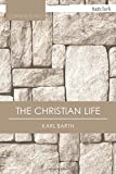 The Christian Life (T&T Clark Cornerstones)