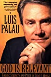 God Is Relevant, Luis Palau, 0385486790