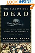 #9: The Illustrious Dead: The Terrifying Story of How Typhus Killed Napoleon's Greatest Army