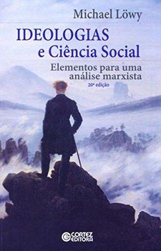Ideologias e Ciência Social. Elementos Para Uma Análise Marxista