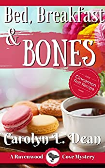 BED, BREAKFAST, and BONES: A Ravenwood Cove Cozy Mystery by [Dean, Carolyn L.]