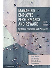 Managing Employee Performance and Reward: Systems, Practices and Prospects
