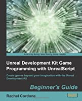 Unreal Development Kit Game Programming with UnrealScript: Beginner's Guide Front Cover
