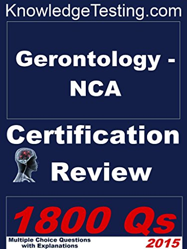 Download Gerontology – NCA Certification Review (Certification in Gerontology Nursing Book 1) Pdf