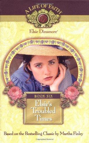 Read Online Elsie's Troubled Times, Book 6 PDF