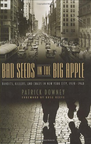 Bad Seeds in the Big Apple: Bandits, Killers, and Chaos in New York City, - Patrick House Rock Star