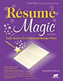 Resume Magic, 4th Ed: Trade Secrets of a Professional Resume Writer (Resume Magic: Trade Secrets of a Professional Resume Writer) offers