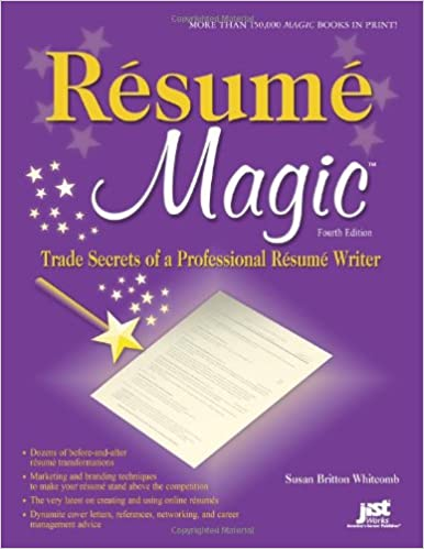Resume Magic, 4th Ed: Trade Secrets of a Professional Resume Writer (Resume  Magic: Trade Secrets of a Professional Resume Writer): Susan Britton  Whitcomb: ...