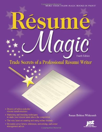 Image for Resume Magic, 4th Ed: Trade Secrets of a Professional Resume Writer (Resume Magic: Trade Secrets of a Professional Resume Writer)