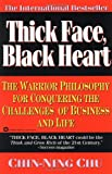 img - for Thick Face, Black Heart: The Warrior Philosophy for Conquering the Challenges of Business and Life book / textbook / text book