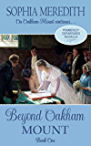 Beyond Oakham Mount: A Pride and Prejudice Novella Continuation (Pemberley Departures Book 2)