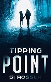 Tipping Point: Cli-Fi Terrorism Thriller (Spire Novel Book 1)