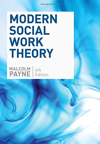 Modern Social Work Theory, Fourth Edition