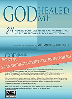 GOD Healed Me: with 24 BONUS inspiring healing scripture printables and promises that helped me recover. Black & White Edition. (Live Forever Book 1) by [Emmanuel, Mimi]