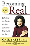 img - for Becoming Real: Defeating the Stories We Tell Ourselves That Hold Us Back book / textbook / text book