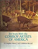 Ten Years with the Cowboy Artists of America, James K. Howard, 0873581504