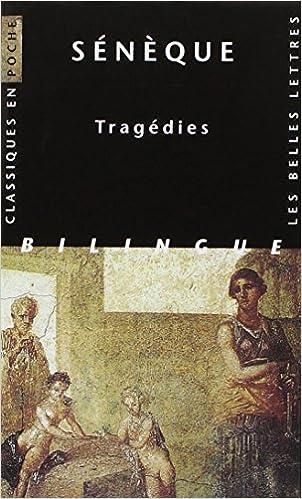 Tragédies : OEdipe, Les Phéniciennes I et II, Médée, Hercule furieux, Phèdre, Thyeste, Les Troyennes, Agamemnon pdf